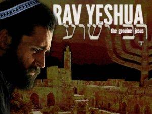 Rav Yeshua: The Genuine Jesus